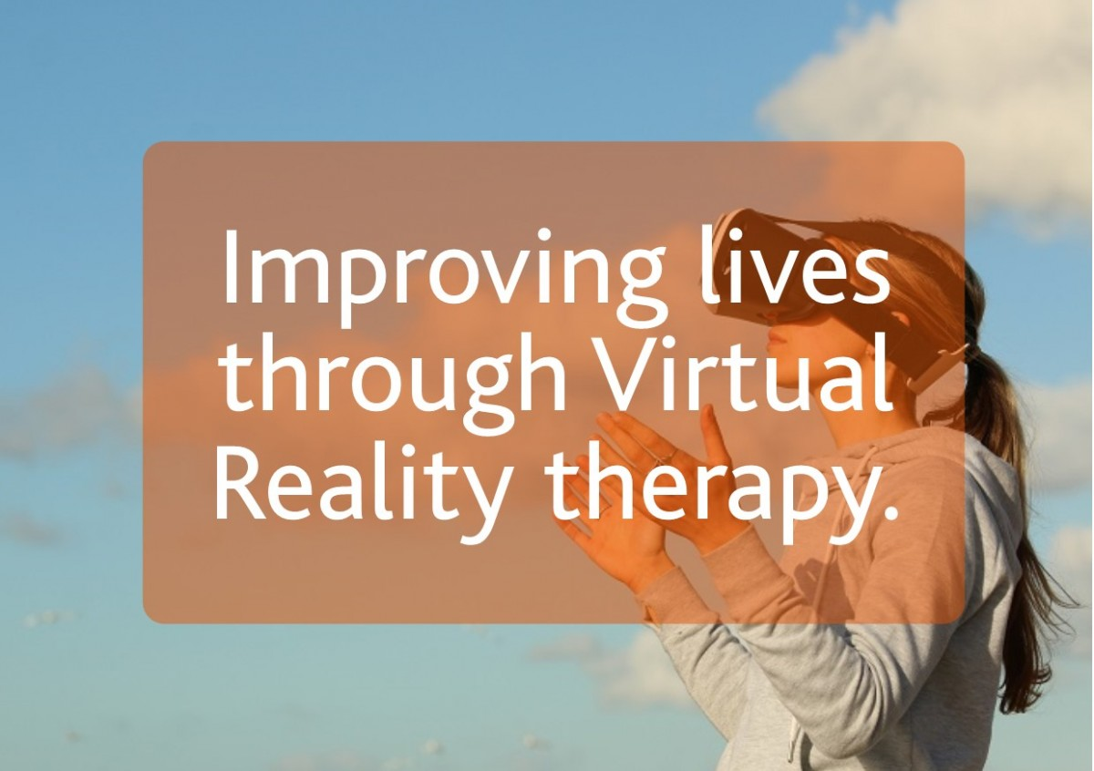 Improving lives through virtual reality therapy