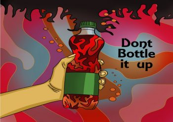 Illustration of a hand holding an exploding fizzy drinks bottle, next to the words: Don't bottle it up